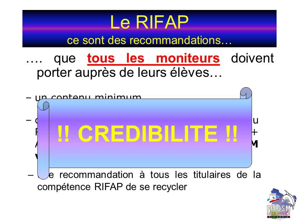 Le RIFAP ce sont des recommandations… …. que tous les moniteurs doivent porter auprès de leurs élèves… –certaines des capacités constitutives du RIFAP