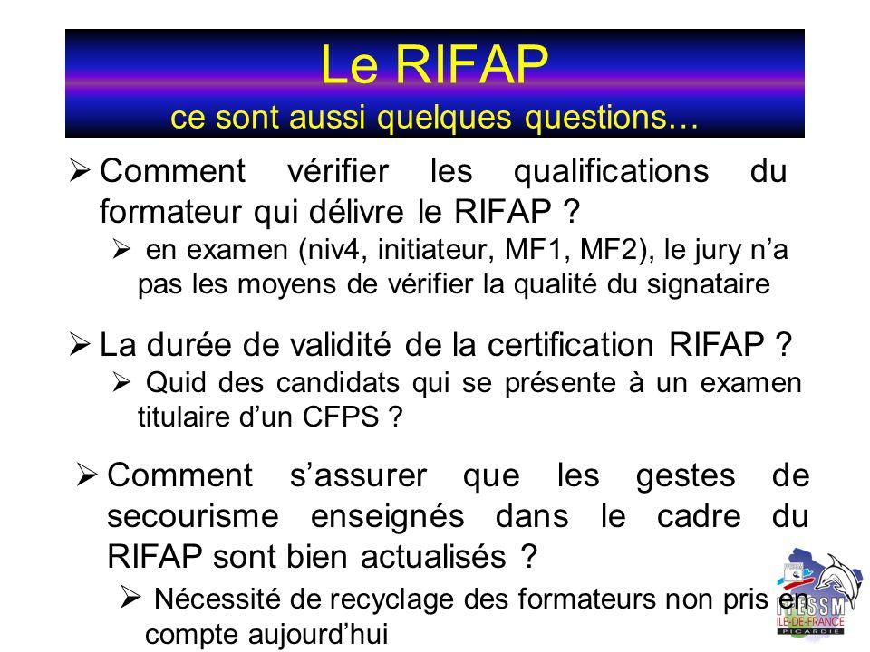 Le RIFAP ce sont aussi quelques questions… Comment vérifier les qualifications du formateur qui délivre le RIFAP ? en examen (niv4, initiateur, MF1, M