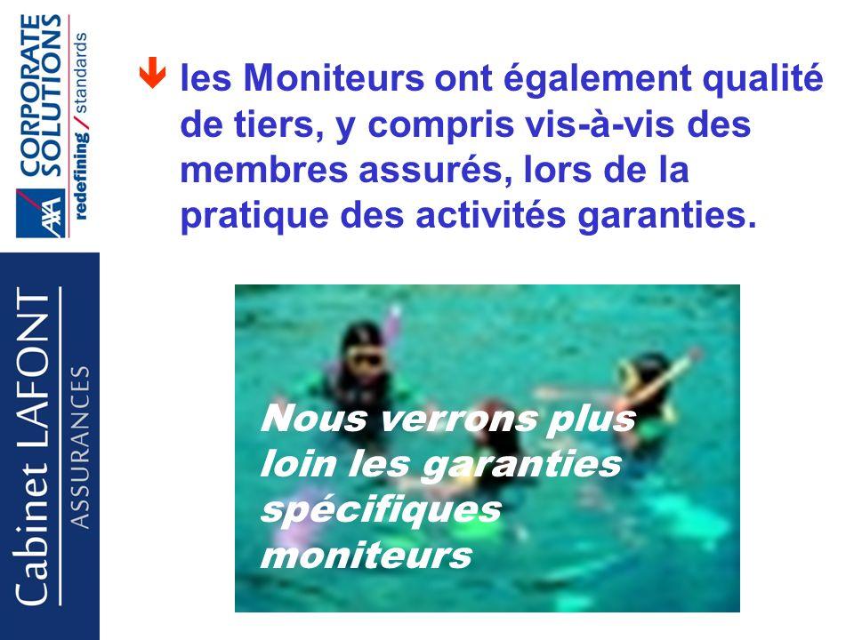 Cabinet LAFONT les Moniteurs ont également qualité de tiers, y compris vis-à-vis des membres assurés, lors de la pratique des activités garanties.