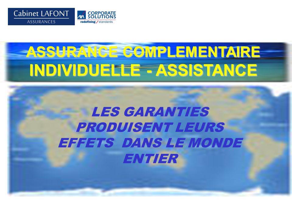 Cabinet LAFONT LES GARANTIES PRODUISENT LEURS EFFETS DANS LE MONDE ENTIER ASSURANCE COMPLEMENTAIRE INDIVIDUELLE - ASSISTANCE