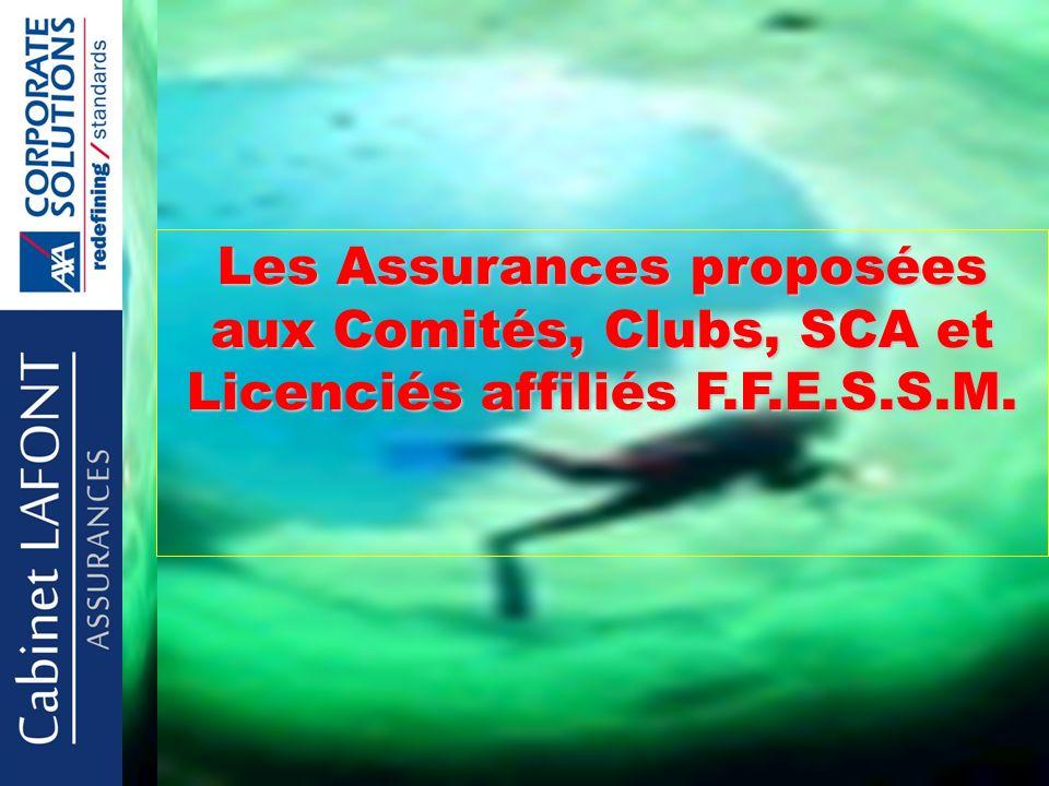 Les Assurances proposées aux Comités, Clubs, SCA et Licenciés affiliés F.F.E.S.S.M.