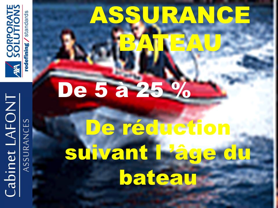 ASSURANCE BATEAU De 5 à 25 % De réduction suivant l âge du bateau