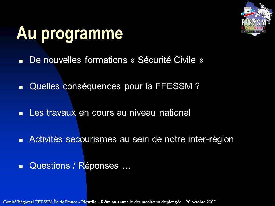 Comité Régional FFESSM Île de France - Picardie – Réunion annuelle des moniteurs de plongée – 20 octobre 2007 Au programme De nouvelles formations « S
