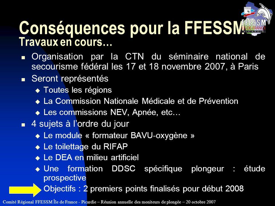Comité Régional FFESSM Île de France - Picardie – Réunion annuelle des moniteurs de plongée – 20 octobre 2007 Conséquences pour la FFESSM Travaux en c
