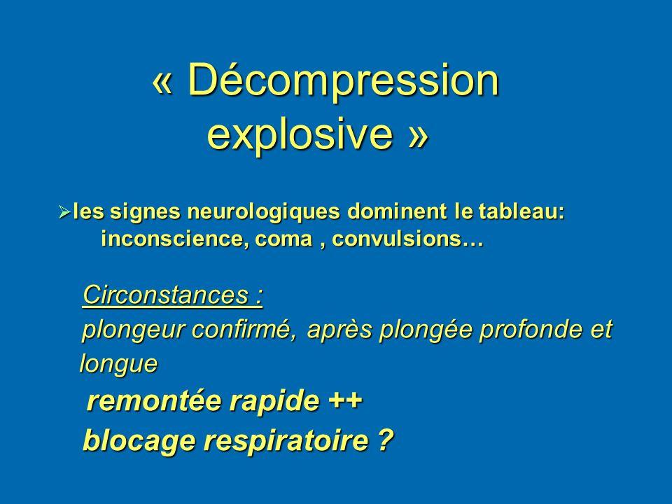 « Décompression explosive » « Décompression explosive » les signes neurologiques dominent le tableau: les signes neurologiques dominent le tableau: in