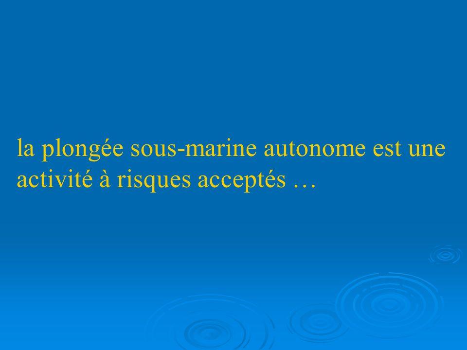 la plongée sous-marine autonome est une activité à risques acceptés …