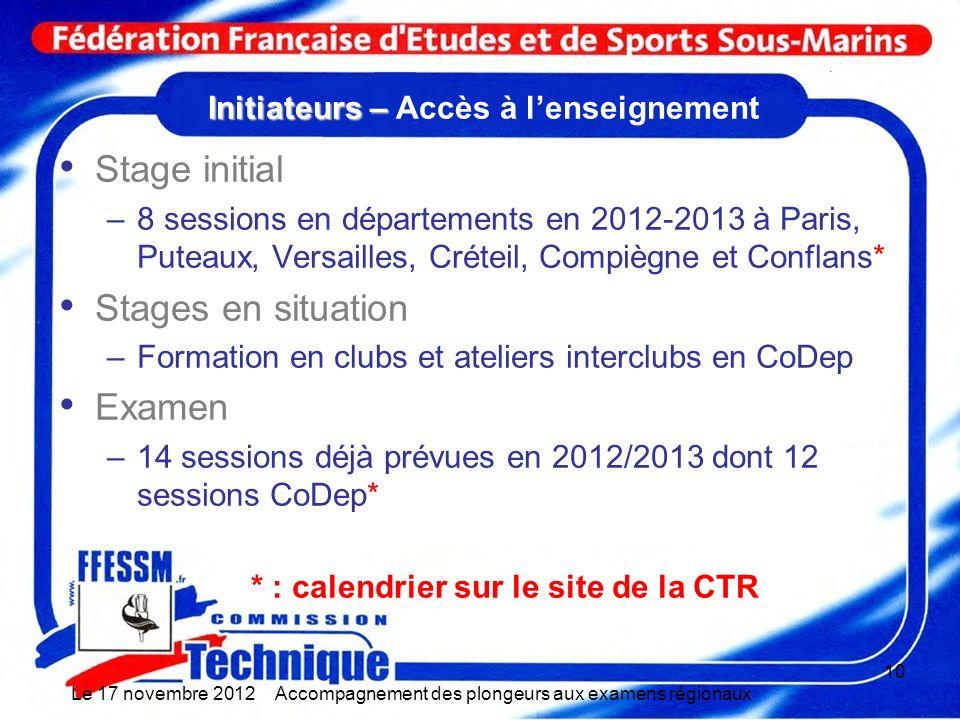 Initiateurs – Initiateurs – Accès à lenseignement Stage initial –8 sessions en départements en 2012-2013 à Paris, Puteaux, Versailles, Créteil, Compiè