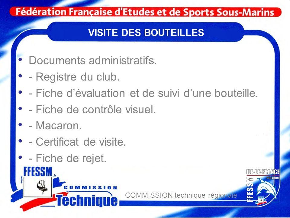 COMMISSION technique régionale VISITE DES BOUTEILLES Documents administratifs. - Registre du club. - Fiche dévaluation et de suivi dune bouteille. - F