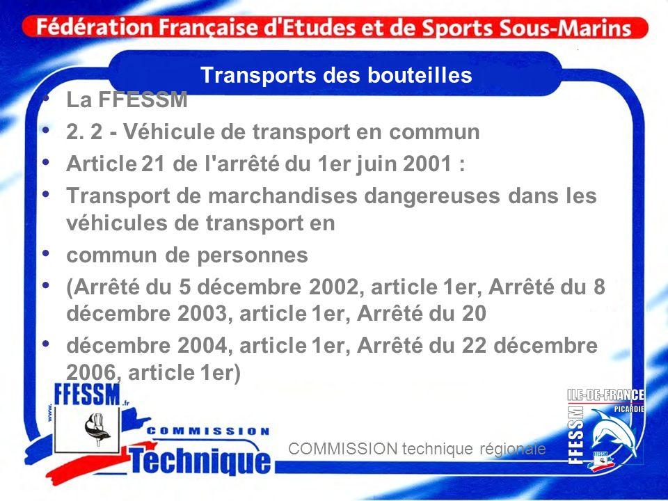 COMMISSION technique régionale Transports des bouteilles La FFESSM 2. 2 - Véhicule de transport en commun Article 21 de l'arrêté du 1er juin 2001 : Tr