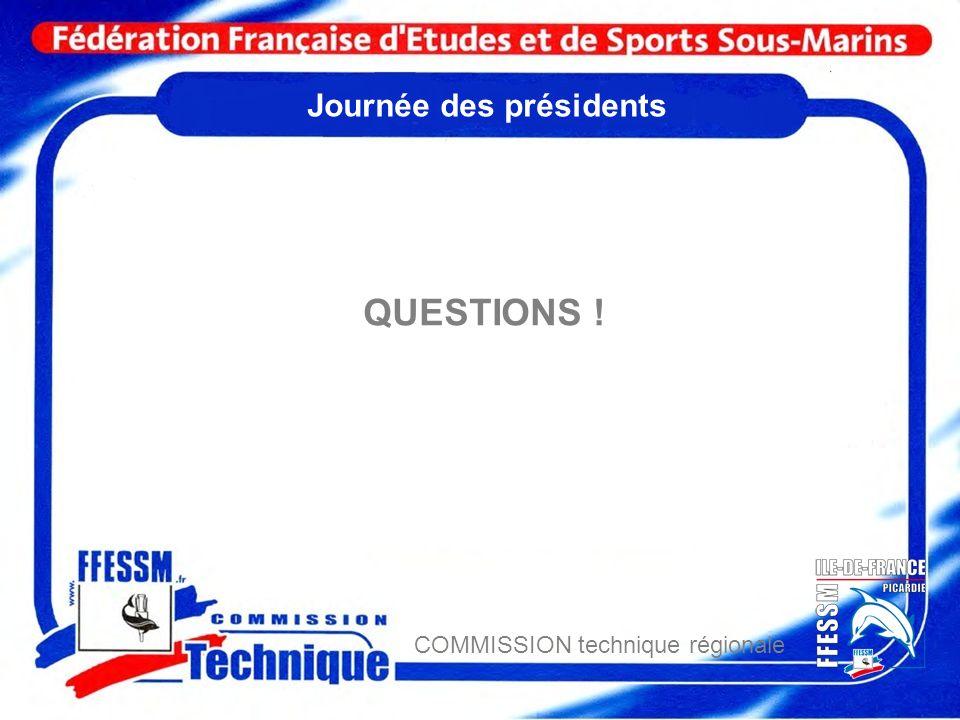 COMMISSION technique régionale Journée des présidents QUESTIONS !