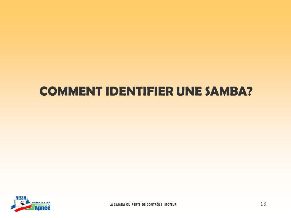 LA SAMBA OU PERTE DE CONTRÔLE MOTEUR 18 COMMENT IDENTIFIER UNE SAMBA?