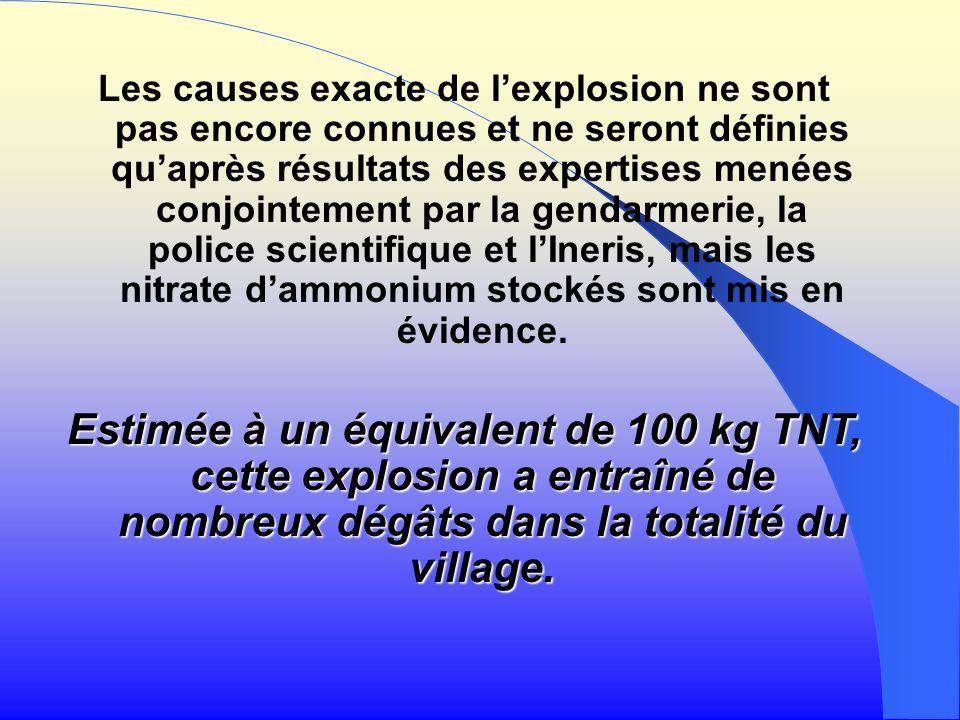 Les causes exacte de lexplosion ne sont pas encore connues et ne seront définies quaprès résultats des expertises menées conjointement par la gendarme