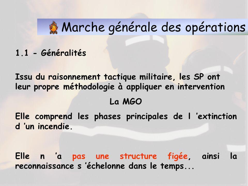 Marche générale des opérations 1.1 – Généralités Lextinction dun incendie repose sur 5 actions principales réalisés consécutivement ou simultanément p