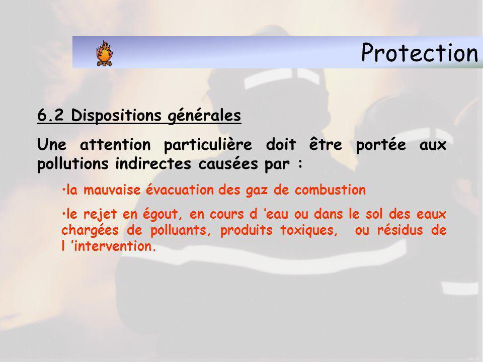 Protection 6.2 Dispositions générales Les opérations de protection comprennent la reconnaissance et la manœuvre proprement dite : celle-ci varie avec l importance des locaux et objets menacés et nécessite généralement: le bâchage l évacuation de l eau l assèchement le déménagement l aération l étaiement léger