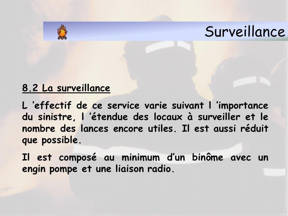 Surveillance 8.1 - Objet de la surveillance La surveillance à pour objet :La surveillance à pour objet : d empêcher une reprise du feu après le départ