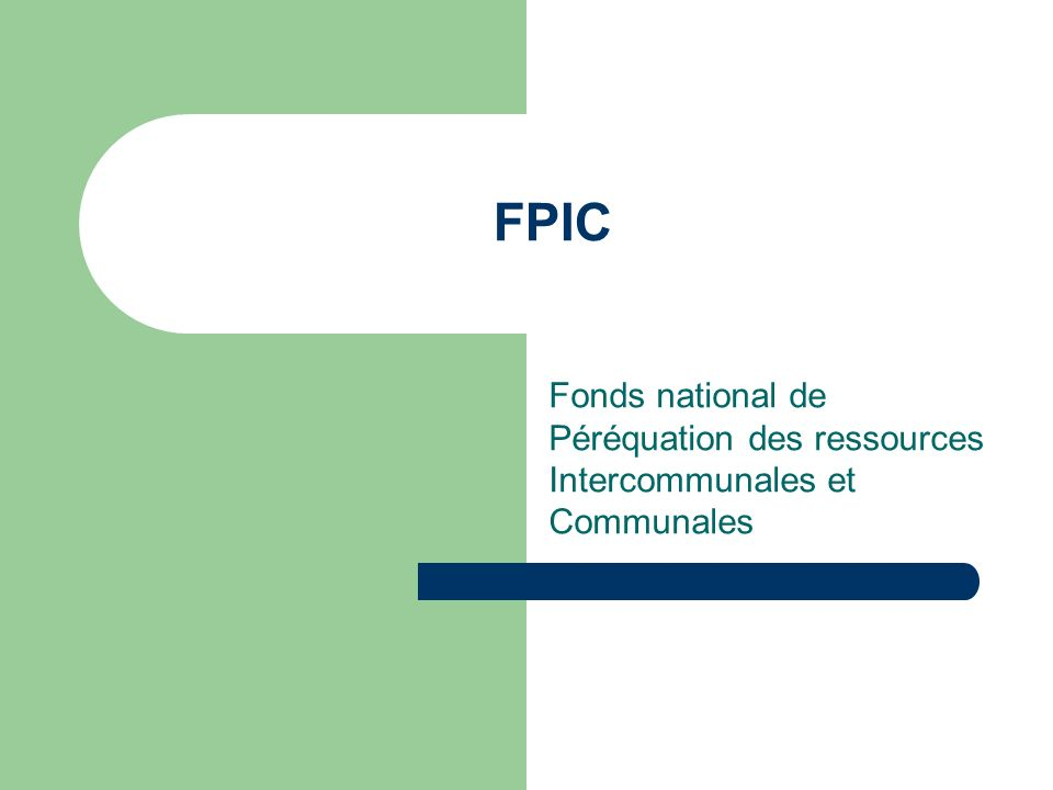 FPIC Fonds national de Péréquation des ressources Intercommunales et Communales