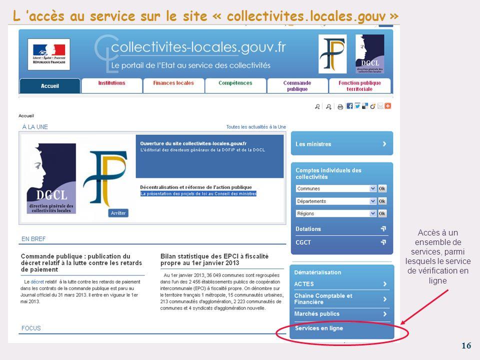 16 - Accès à un ensemble de services, parmi lesquels le service de vérification en ligne L accès au service sur le site « collectivites.locales.gouv »