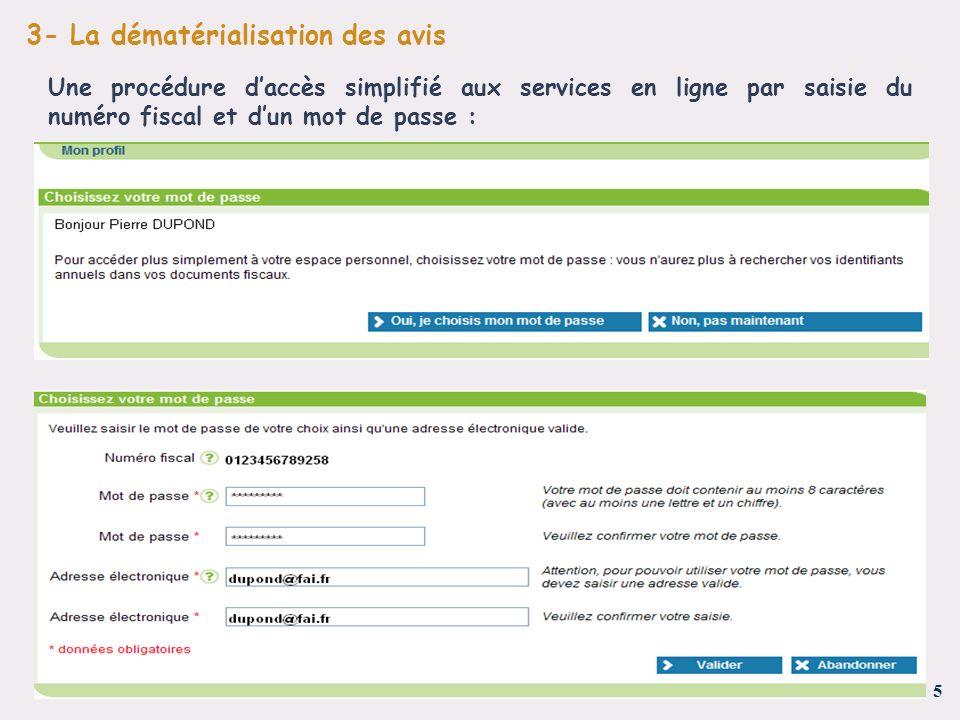 6 - 3- La dématérialisation des avis Un nouveau service en ligne « Mon profil » permet aux usagers particuliers de gérer « au fil de leau » : - leur mot de passe ; - leur adresse électronique ; - leurs options de dématérialisation.