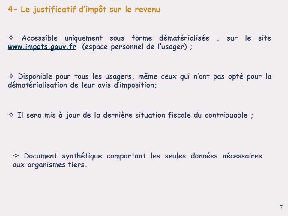 7 - Accessible uniquement sous forme dématérialisée, sur le site www.impots.gouv.fr (espace personnel de lusager) ; www.impots.gouv.fr Il sera mis à j