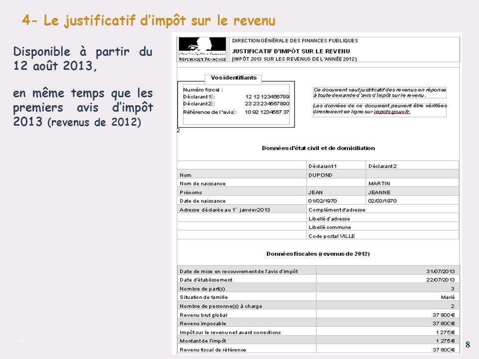 9 - Laccès au justificatif sur le site « impots.gouv.fr » 4- Le justificatif dimpôt sur le revenu Accès à partir de la page daccueil Accès à partir de longlet « Mes documents »