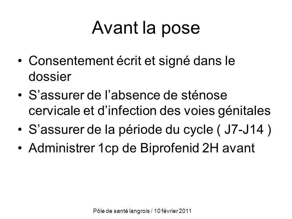 Avant la pose Consentement écrit et signé dans le dossier Sassurer de labsence de sténose cervicale et dinfection des voies génitales Sassurer de la p