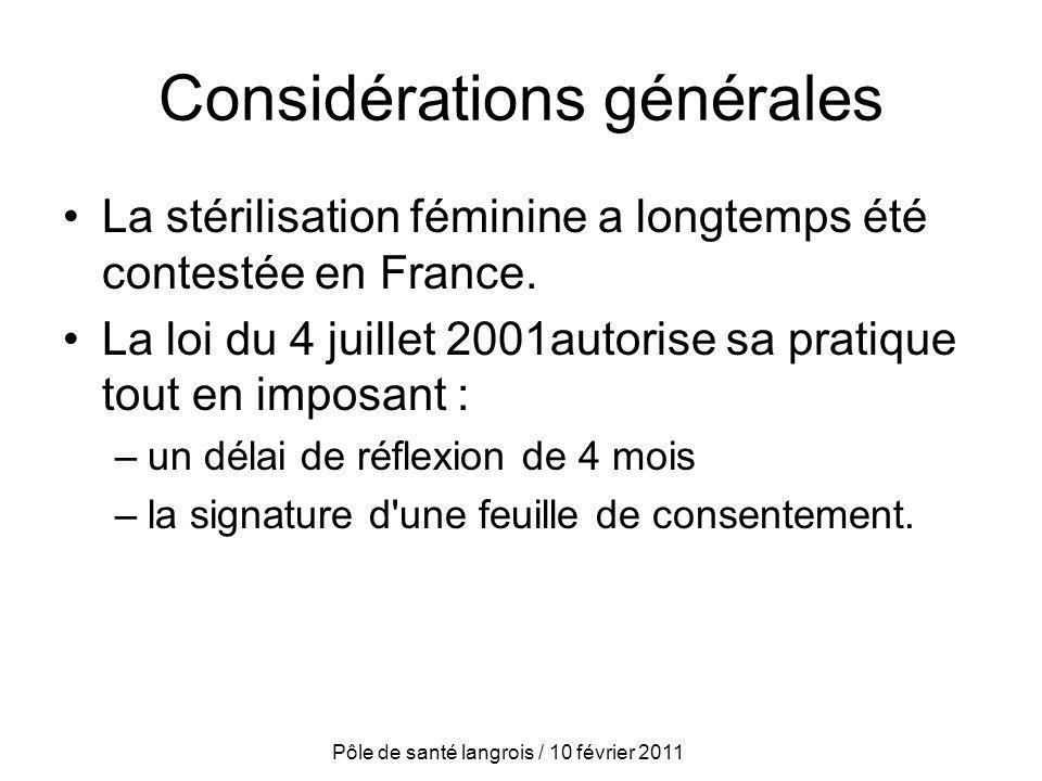 Considérations générales La stérilisation féminine a longtemps été contestée en France. La loi du 4 juillet 2001autorise sa pratique tout en imposant
