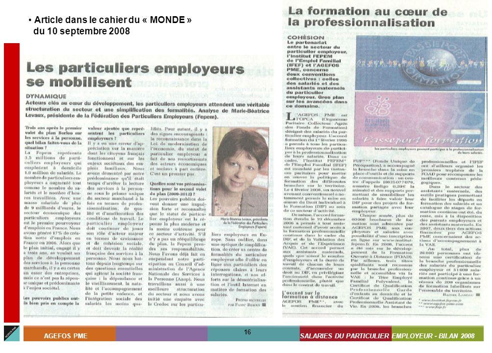 ASSISTANTS MATERNELS - BILAN 2008 16 AGEFOS PMESALARIES DU PARTICULIER EMPLOYEUR - BILAN 2008 16 Article dans le cahier du « MONDE » du 10 septembre 2