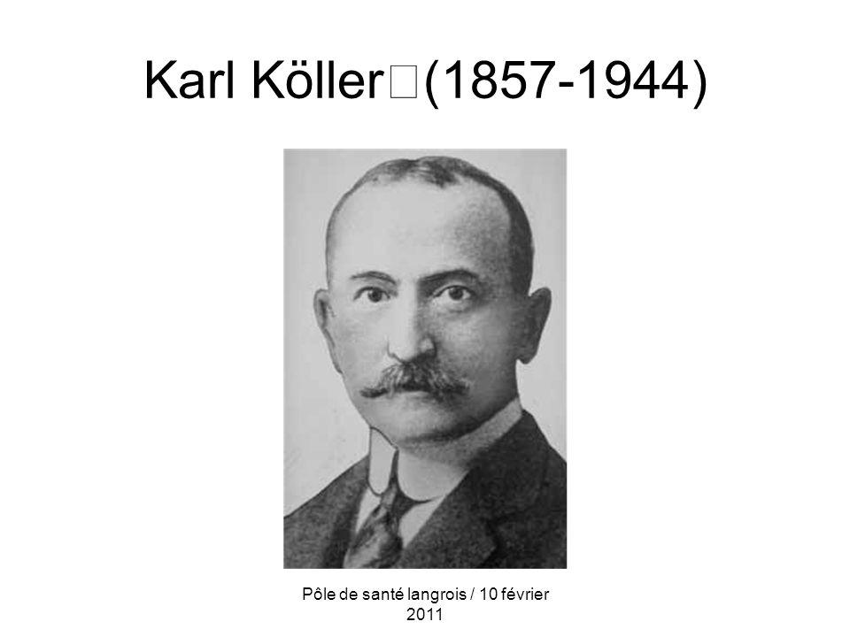 Karl Köller (1857-1944) Pôle de santé langrois / 10 février 2011