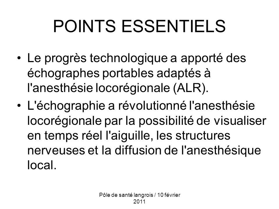 POINTS ESSENTIELS Le progrès technologique a apporté des échographes portables adaptés à l anesthésie locorégionale (ALR).