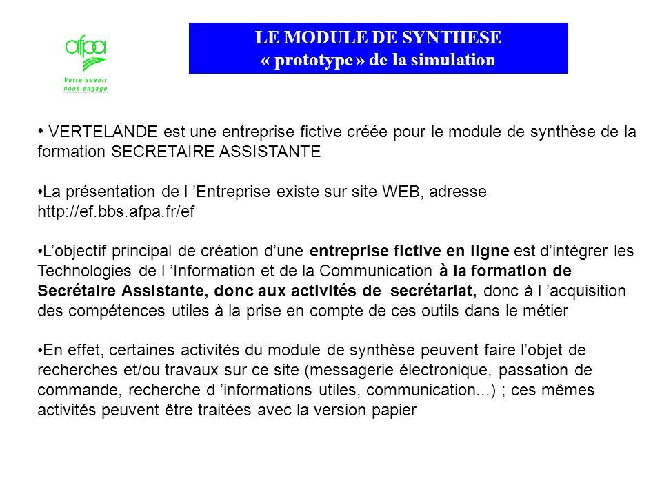 VERTELANDE est une entreprise fictive créée pour le module de synthèse de la formation SECRETAIRE ASSISTANTE La présentation de l Entreprise existe su