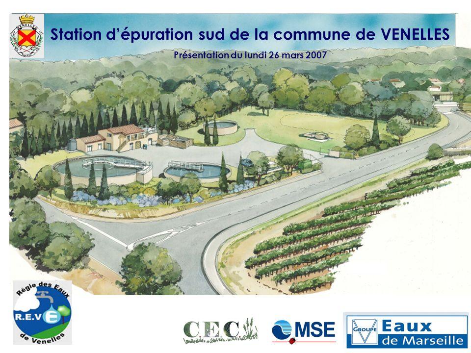 Station dépuration sud de la commune de VENELLES Présentation du lundi 26 mars 2007