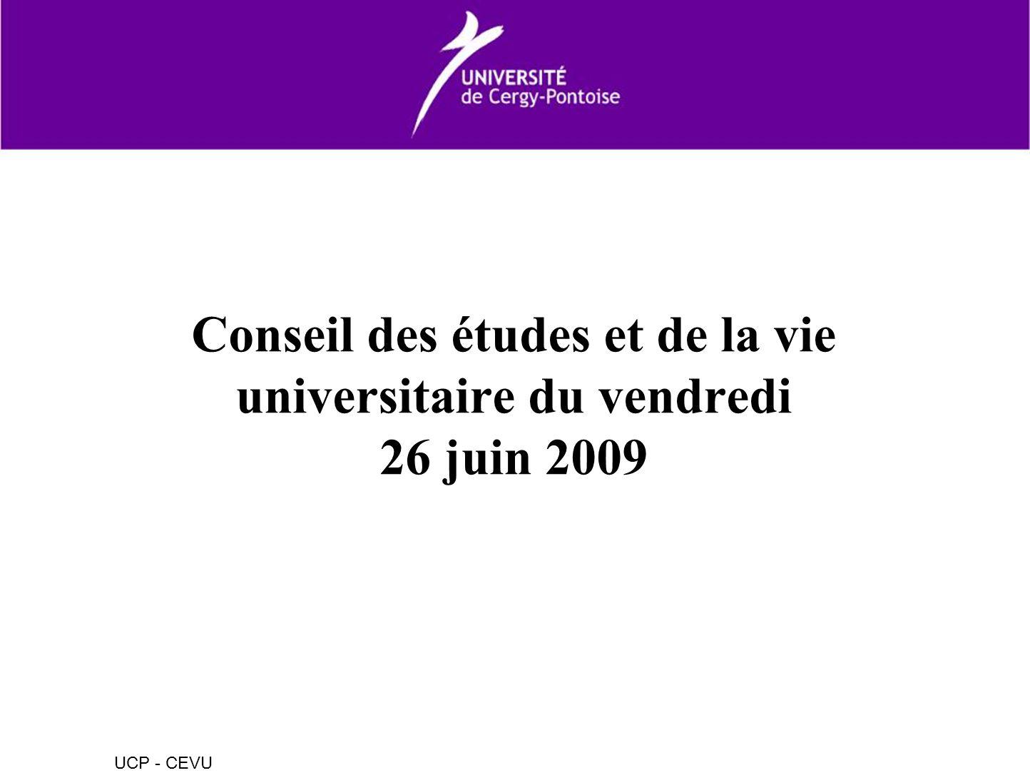 UCP - CEVU Conseil des études et de la vie universitaire du vendredi 26 juin 2009