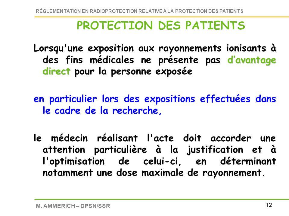 12 RÉGLEMENTATION EN RADIOPROTECTION RELATIVE A LA PROTECTION DES PATIENTS M. AMMERICH – DPSN/SSR davantage direct Lorsqu'une exposition aux rayonneme