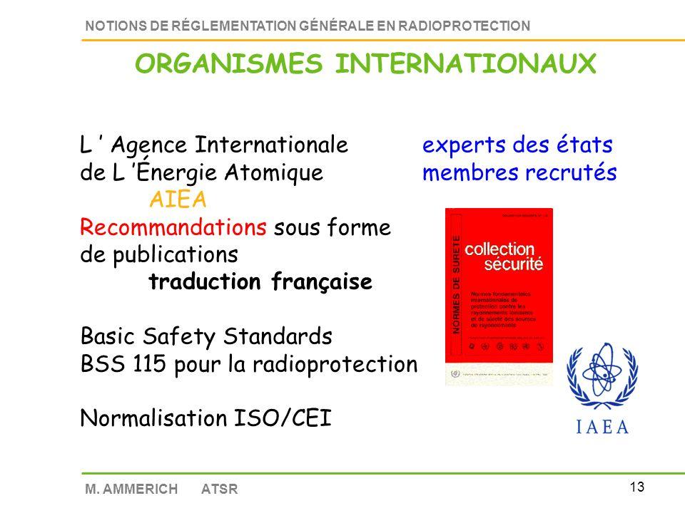 12 NOTIONS DE RÉGLEMENTATION GÉNÉRALE EN RADIOPROTECTION M. AMMERICH ATSR FACTEURS DE RISQUE (futurs) population 6.10 -2 Sv -1 travailleur 4.10 -2 Sv