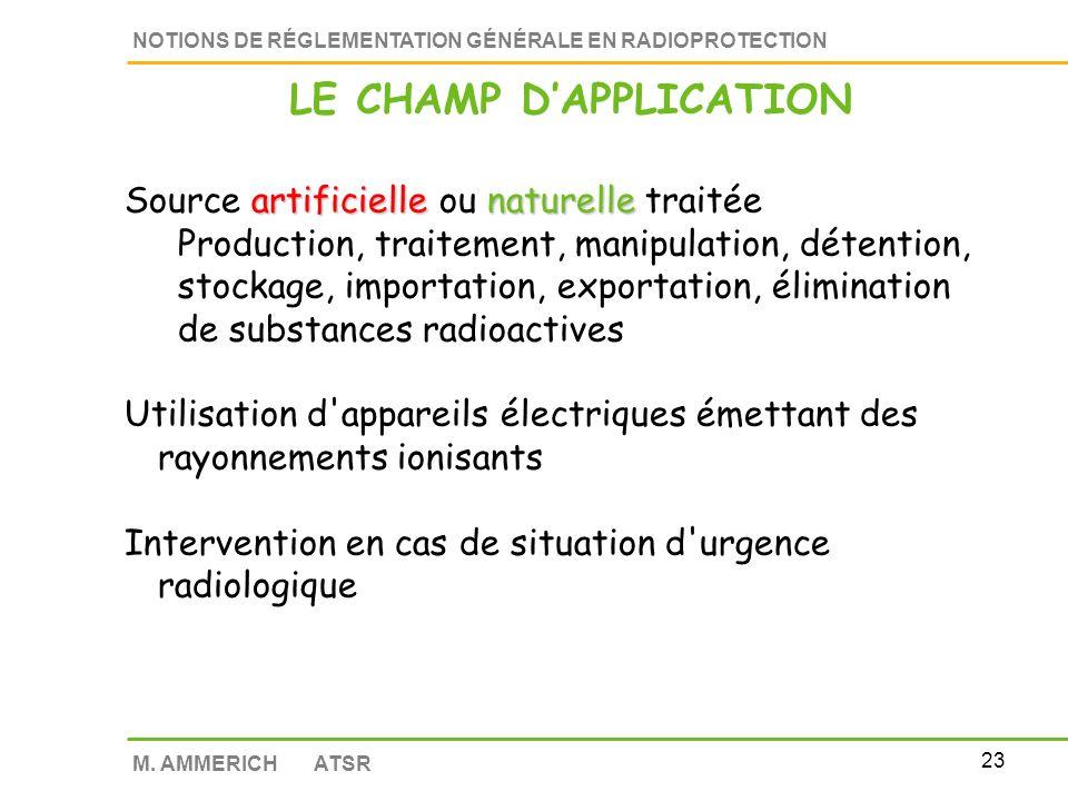 22 NOTIONS DE RÉGLEMENTATION GÉNÉRALE EN RADIOPROTECTION M.