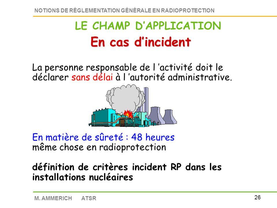 25 NOTIONS DE RÉGLEMENTATION GÉNÉRALE EN RADIOPROTECTION M.