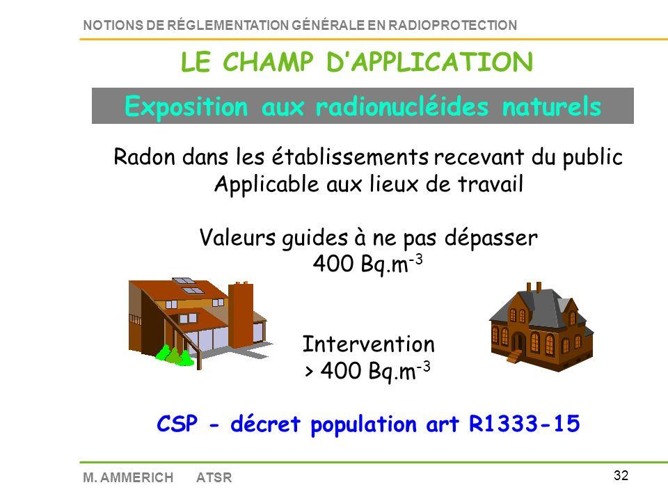 31 NOTIONS DE RÉGLEMENTATION GÉNÉRALE EN RADIOPROTECTION M. AMMERICH ATSR Mise en œuvre des mesures de protection Protection et information des person