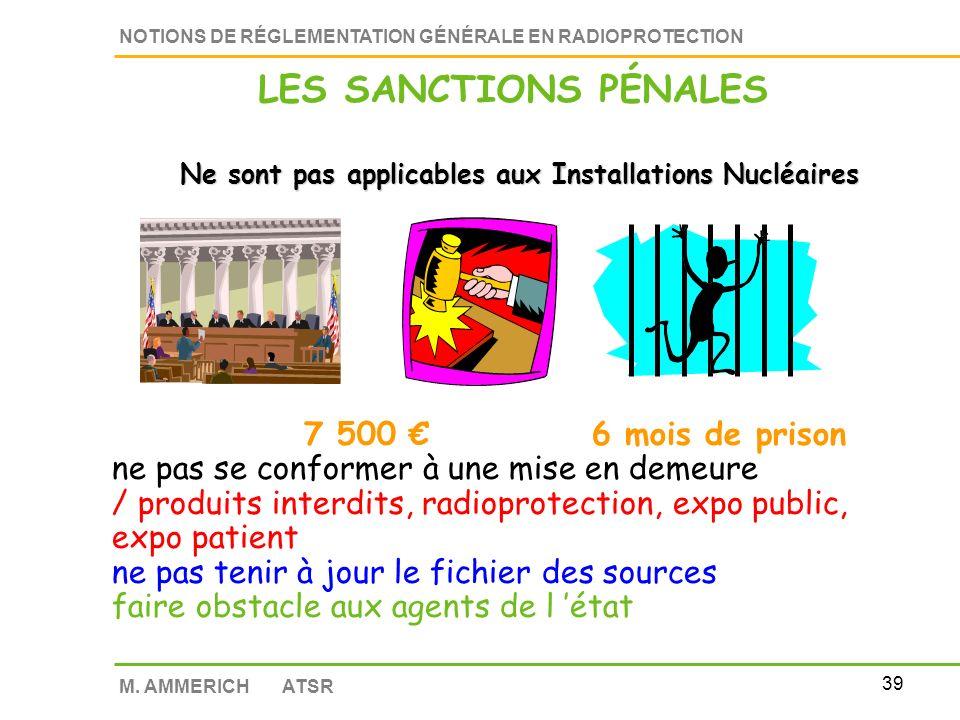 38 NOTIONS DE RÉGLEMENTATION GÉNÉRALE EN RADIOPROTECTION M.