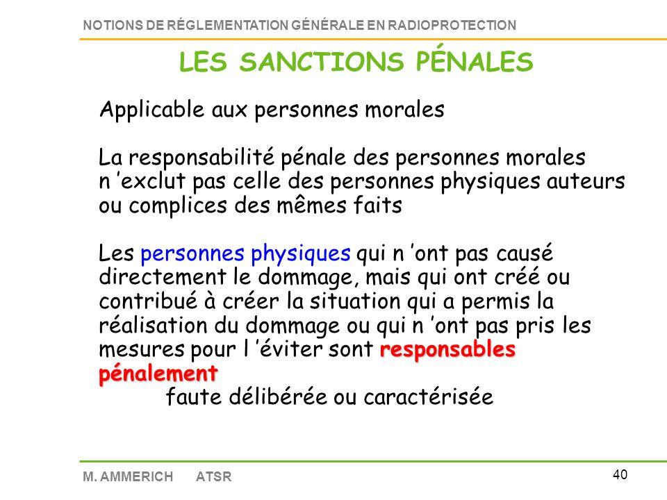 39 NOTIONS DE RÉGLEMENTATION GÉNÉRALE EN RADIOPROTECTION M. AMMERICH ATSR 7 500 6 mois de prison ne pas se conformer à une mise en demeure / produits
