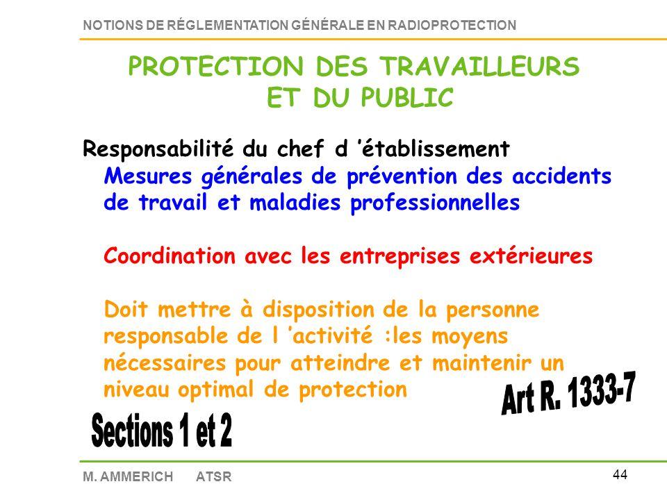 43 NOTIONS DE RÉGLEMENTATION GÉNÉRALE EN RADIOPROTECTION M. AMMERICH ATSR Décret 2007-1582 du 7 novembre 2007 Protection des personnes contre les dang