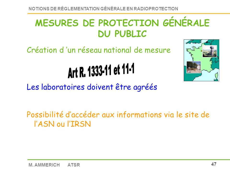 46 NOTIONS DE RÉGLEMENTATION GÉNÉRALE EN RADIOPROTECTION M. AMMERICH ATSR Addition intentionnelle de radionucléidesINTERDITE Possibilité de dérogation