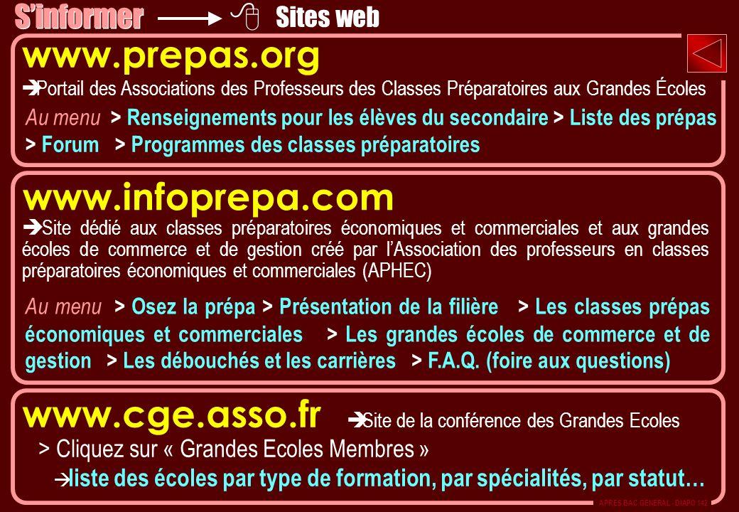 www.prepas.org Portail des Associations des Professeurs des Classes Préparatoires aux Grandes Écoles www.infoprepa.com Site dédié aux classes préparat