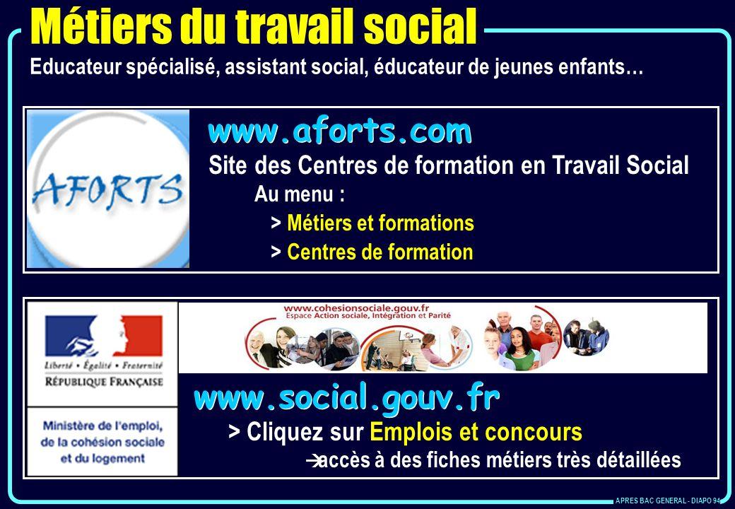 www.aforts.com Site des Centres de formation en Travail Social Au menu : > Métiers et formations > Centres de formation www.social.gouv.fr > Cliquez s