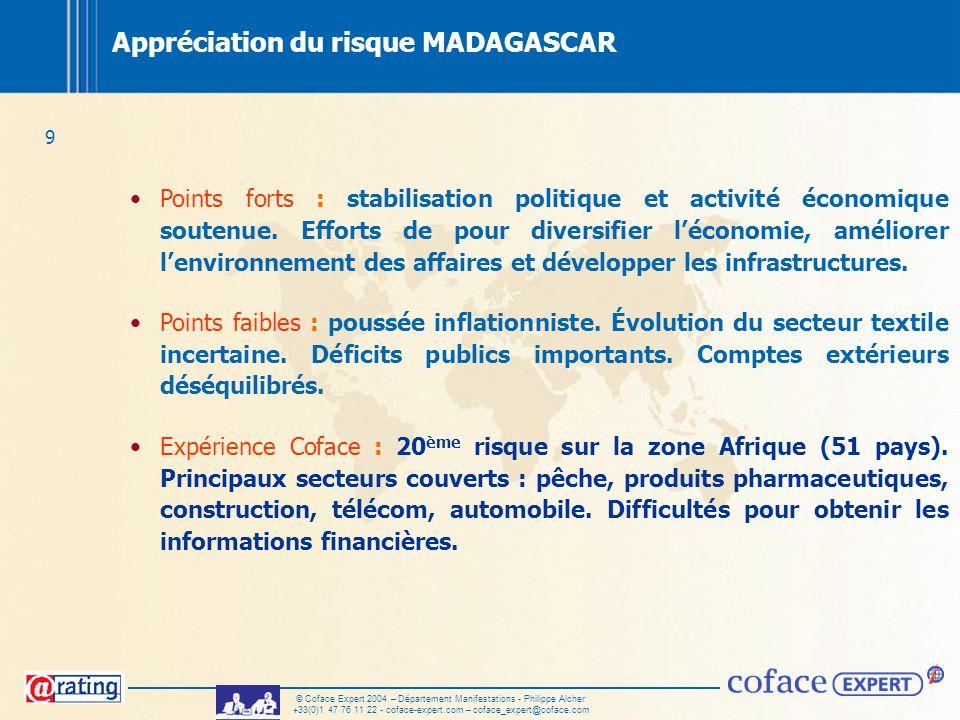 9 © Coface Expert 2004 – Département Manifestations - Philippe Alcher +33(0)1 47 76 11 22 - coface-expert.com – coface_expert@coface.com Appréciation