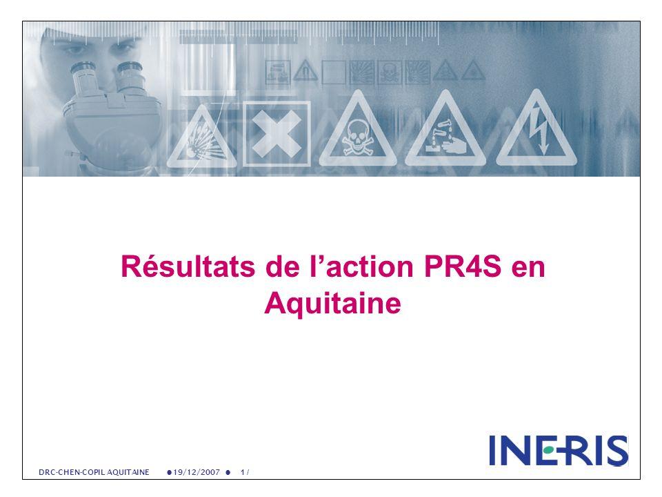 19/12/2007 1 / DRC-CHEN-COPIL AQUITAINE Résultats de laction PR4S en Aquitaine