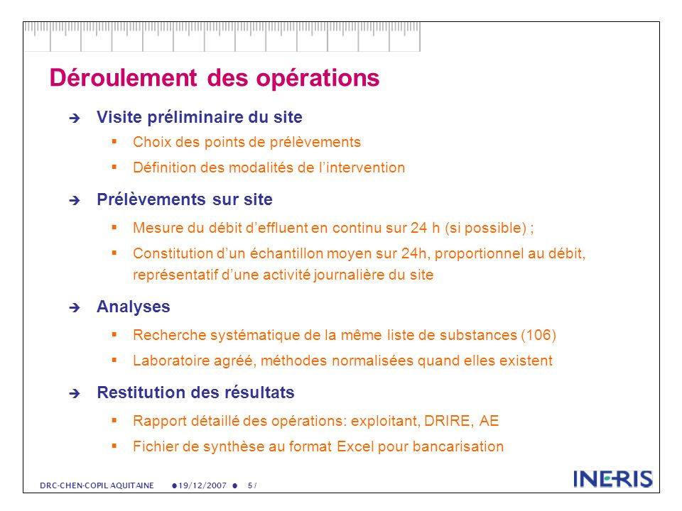 19/12/2007 56 / DRC-CHEN-COPIL AQUITAINE À retenir pour les rejets industriels 85 substances sur 106 recherchées quantifiées dans un des rejets 25 dentre elles dans plus de 10% des rejets Flux importants de BTEX, de métaux et de DEHP Pour 80% des substances quantifiées, un émetteur principal est observé Le flux unitaire le plus élevé mesuré est celui de toluène (35kg/j) Plusieurs sites de la chimie, parachimie ou de lindustrie pétrolière apparaissent comme les principaux émetteurs de substances organiques (BTEX, dérivés chlorés, COHV) A lexception de quelques flux importants dont les émetteurs sont facilement identifiables, les flux rejetés sont faibles (inférieurs au g/j).