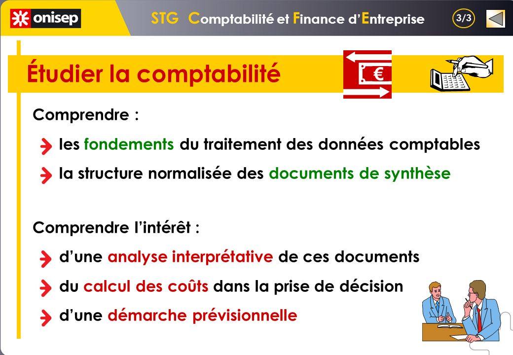 STG C omptabilité et F inance d E ntreprise Comprendre : les fondements du traitement des données comptables la structure normalisée des documents de