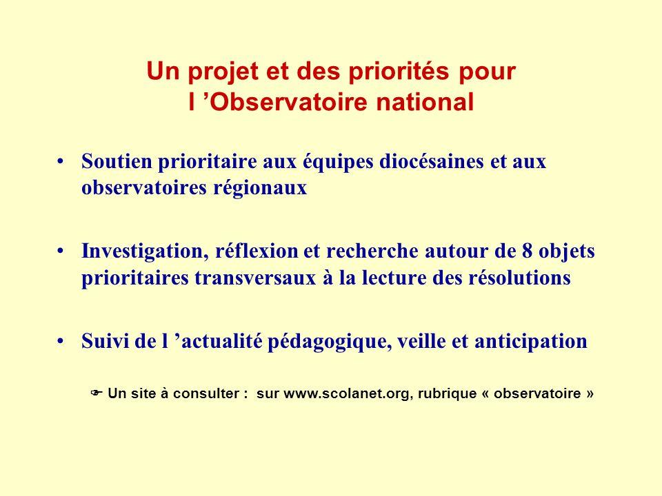 Un projet et des priorités pour l Observatoire national Soutien prioritaire aux équipes diocésaines et aux observatoires régionaux Investigation, réfl