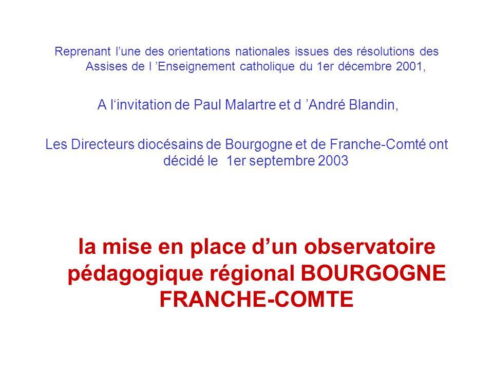 Reprenant lune des orientations nationales issues des résolutions des Assises de l Enseignement catholique du 1er décembre 2001, A linvitation de Paul