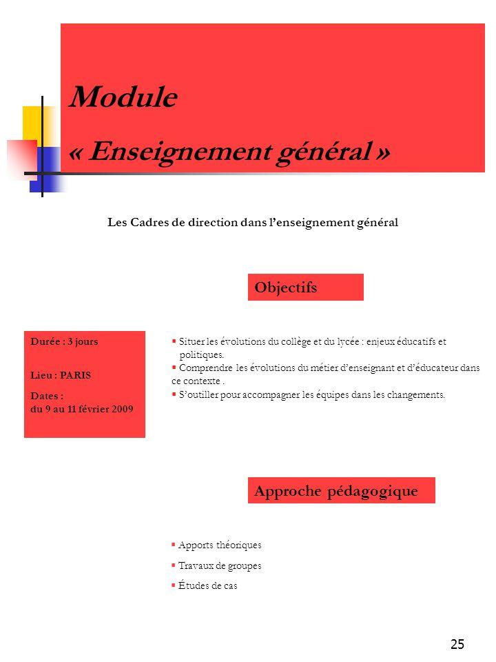 25 Module « Enseignement général » Objectifs Situer les évolutions du collège et du lycée : enjeux éducatifs et politiques.